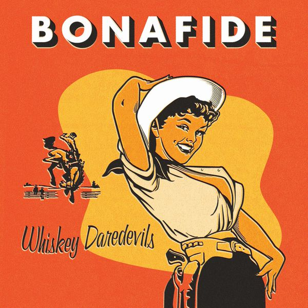 WHISKEY DAREDEVILS, bonafide cover