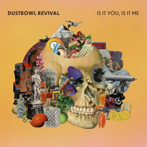 DUSTBOWL REVIVAL, is it you, is it me cover