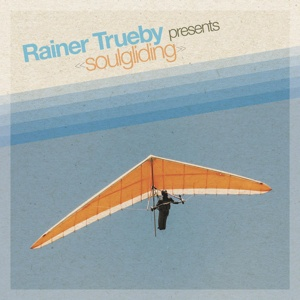RAINER TRUEBY, presents soulgliding cover