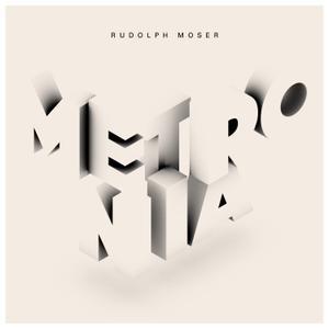 RUDOLPH MOSER, metronia cover