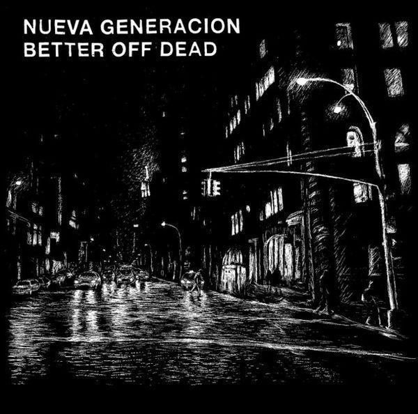 NUEVA GENERACION / BETTER OFF DEAD, split cover