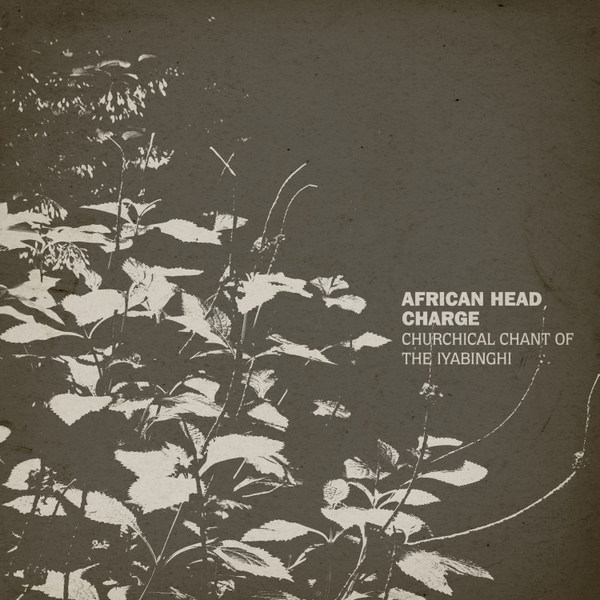 AFRICAN HEAD CHARGE, churchical chant of the iyabinghi cover