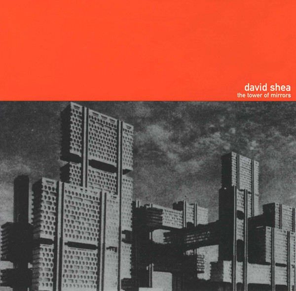 DAVID SHEA, the towers of mirror cover