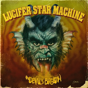 LUCIFER STAR MACHINE, the devil´s breath cover