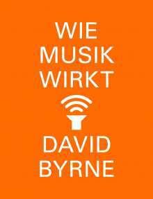 DAVID BYRNE, wie musik wirkt cover