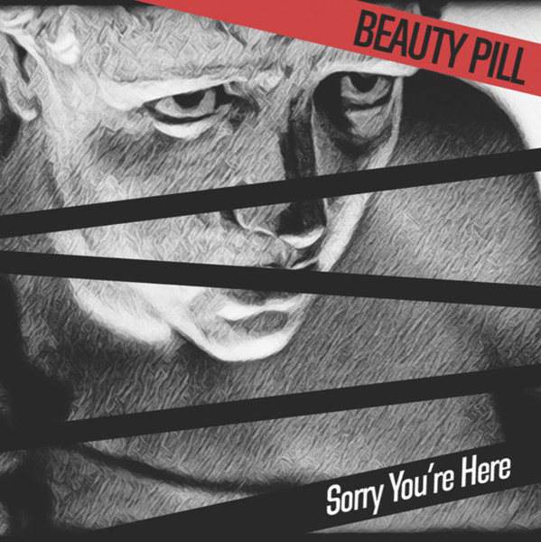 BEAUTY PILL, sorry you are here cover