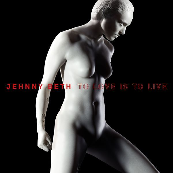 JEHNNY BETH (SAVAGES), to love is to live cover