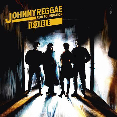 JOHNNY REGGAE RUB FOUNDATION, trouble cover
