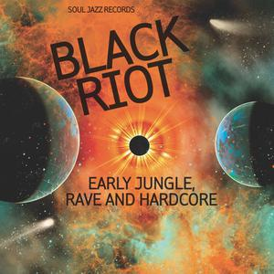 V/A, black riot: early jungle, rave and hardcore cover