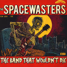 SPACEWASTERS, the band that wouldn´t die cover