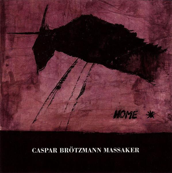 CASPAR BRÖTZMANN MASSAKER, home cover