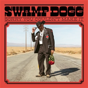 SWAMP DOGG, sorry you couldn´t make it cover