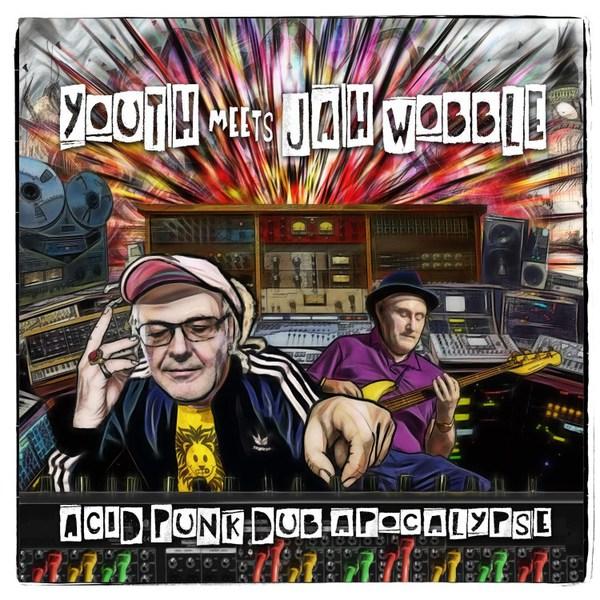 YOUTH MEETS JAH WOBBLE, acid punk dub apocalypse cover