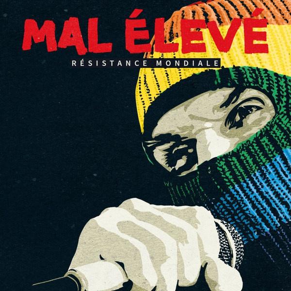 MAL ÉLEVÉ, résistance mondiale cover