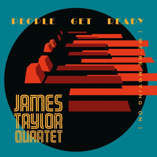 JAMES TAYLOR QUARTET, people get ready (we´re moving on) cover