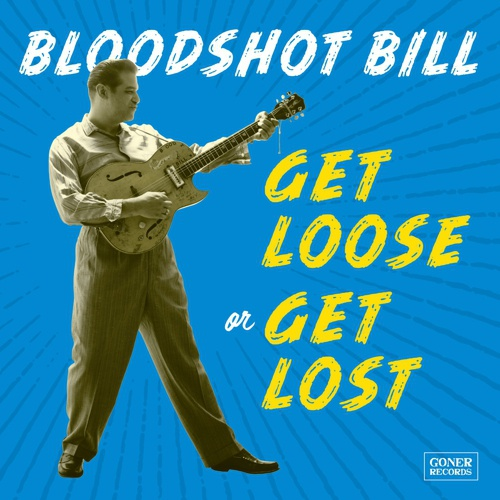 BLOODSHOT BILL, get loose or get lost cover