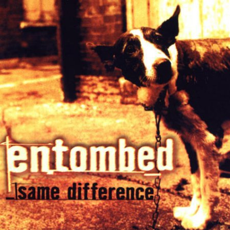 Cover ENTOMBED, same difference