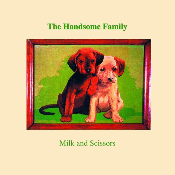HANDSOME FAMILY, milk and scissors cover