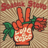 SEASICK STEVE, love & peace cover