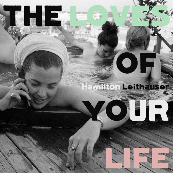 HAMILTON LEITHAUSER, the loves of your life cover