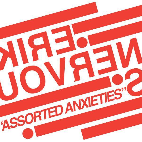 ERIK NERVOUS, assorted anxieties cover