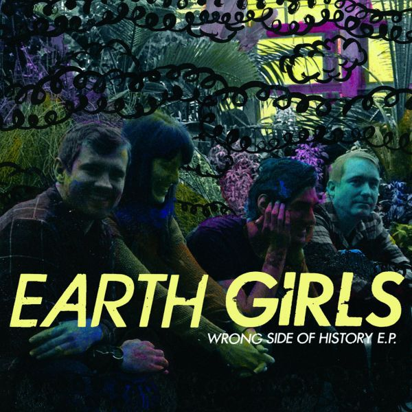 EARTH GIRLS, wrong side of history cover