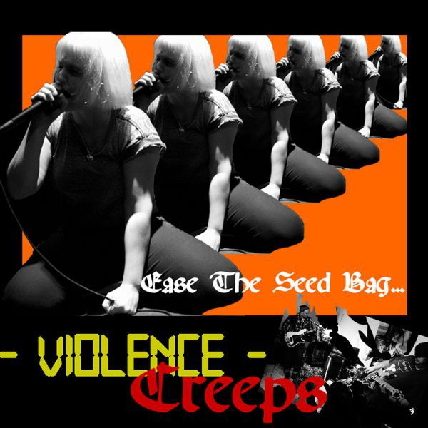 VIOLENCE CREEPS, ease the seed bag cover