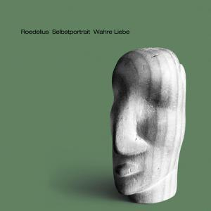 ROEDELIUS, selbstportrait wahre liebe cover