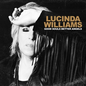 LUCINDA WILLIAMS, good souls better angels cover