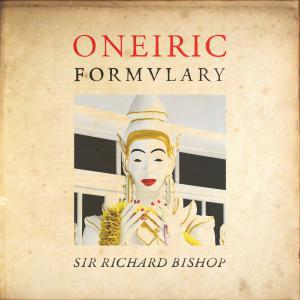 SIR RICHARD BISHOP, oneiric formulary cover