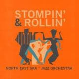 NORTH EAST SKA JAZZ ORCHESTRA, stompin and rollin cover
