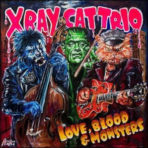 X-RAY CAT TRIO, love, blood & monsters cover