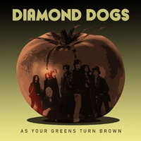DIAMOND DOGS, as your greens turn brown cover