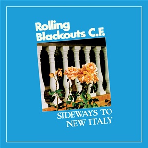 ROLLING BLACKOUTS COASTAL FEVER, sideways to new italy cover