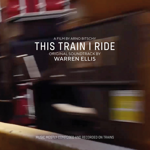 WARREN ELLIS, this train i ride - o.s.t. cover