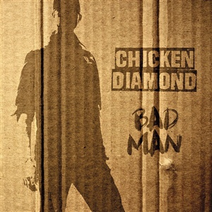 CHICKEN DIAMOND, bad man cover
