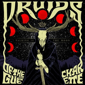 DRUIDS OF THE GUE CHARETTE, talking to the moon cover