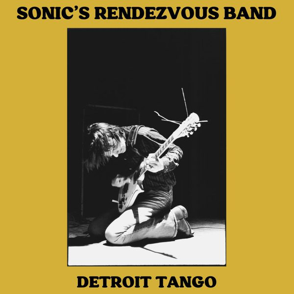 SONIC´S RENDEZVOUS BAND, detroit tango cover