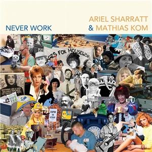 ARIEL SHARRATT & MATHIAS KOM, never work cover