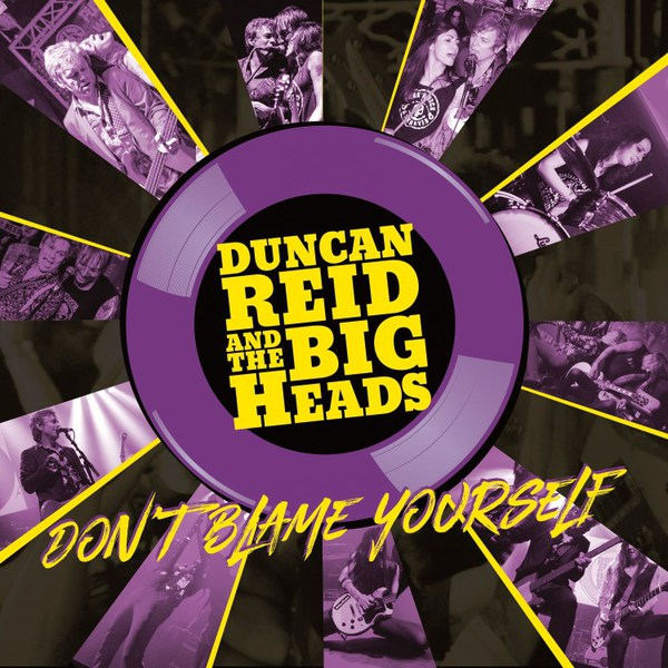 DUNCAN REID & THE BIG HEADS, don´t blame yourself cover