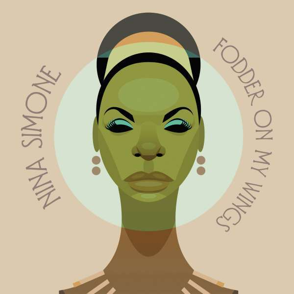 NINA SIMONE, fodder on my wings cover