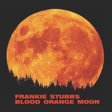FRANKIE STUBBS, blood orange moon cover