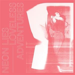 NEON LIES, loveless adventures cover