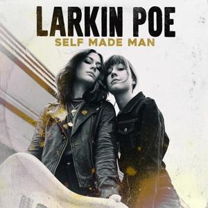 LARKIN POE, self-made man cover