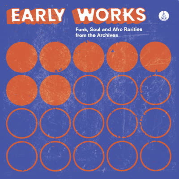 V/A, early works: funk, soul & afro rarities cover