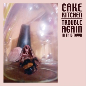 CAKEKITCHEN, trouble again in this town cover