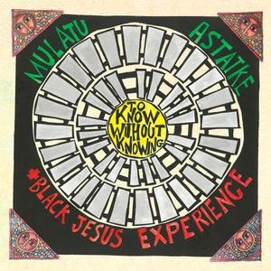 MULATU ASTATKE/BLACK JESUS EXPERIENCE, to know without knowing cover