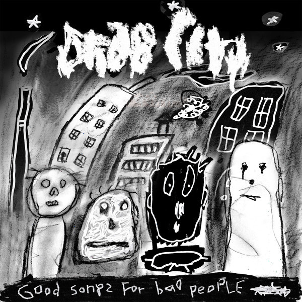 DRAB CITY, good songs for bad people cover