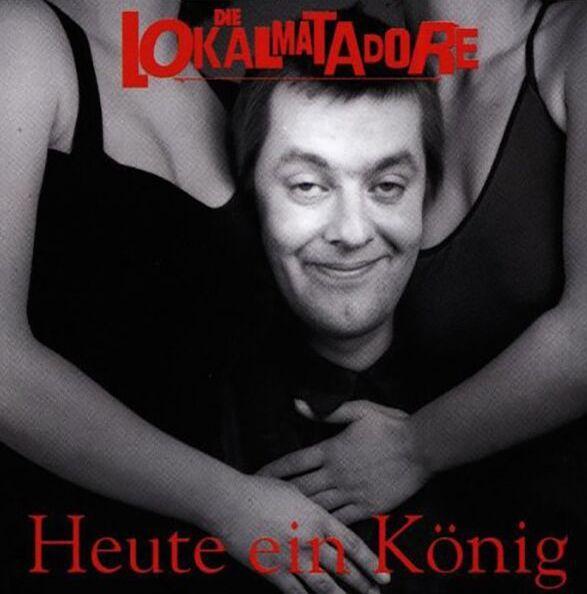 LOKALMATADORE, heute ein könig... cover