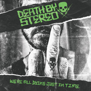 DEATH BY STEREO, we´re all dying just in time cover